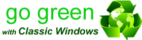 Go Green with Classic Windows and Doors!